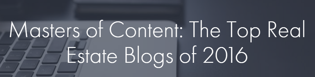Masters of Content The Top Real Estate Blogs of 2016 — Content