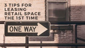 3 Tips for Leasing Retail Space the 1st Time