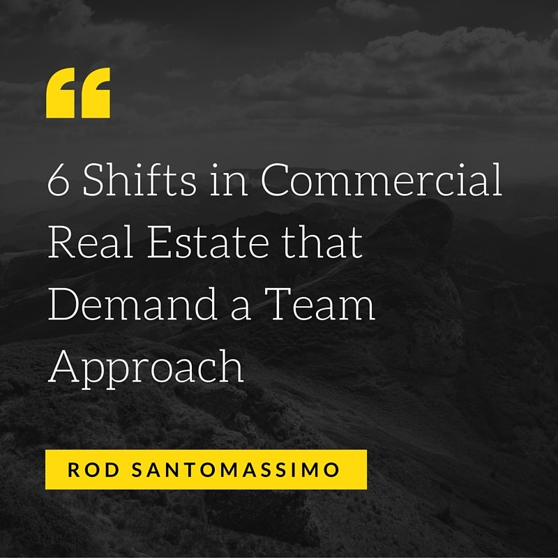 6 Shifts in Commercial Real Estate that Demand a Team Approach
