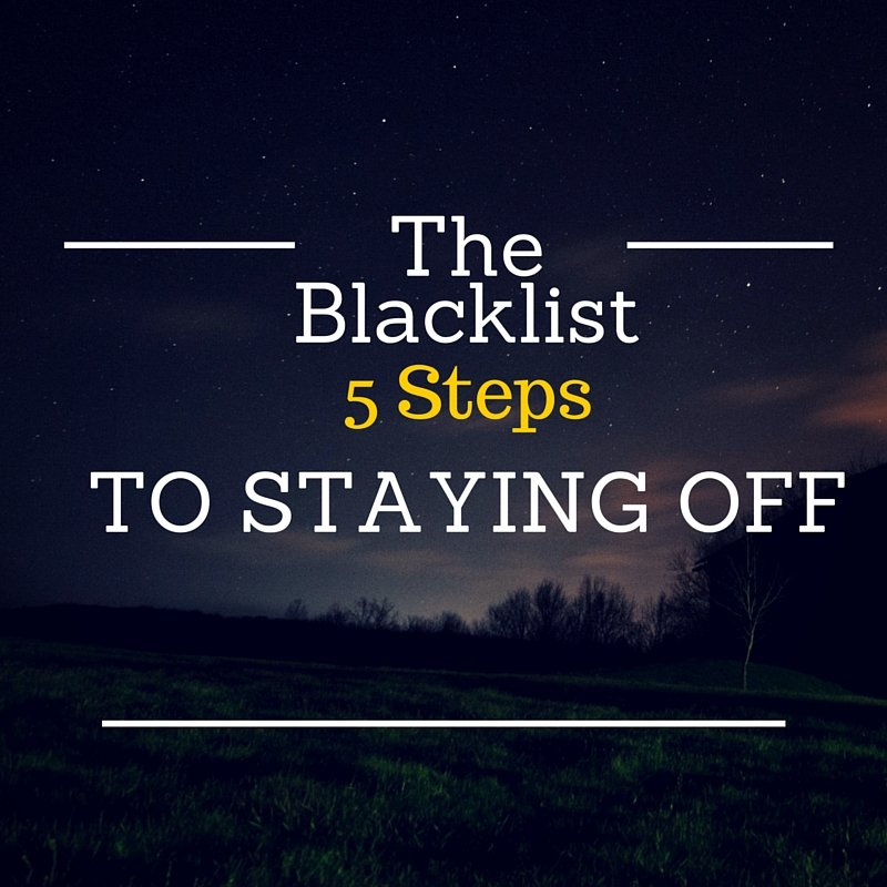 The Blacklist : 5 Steps to getting on it !
