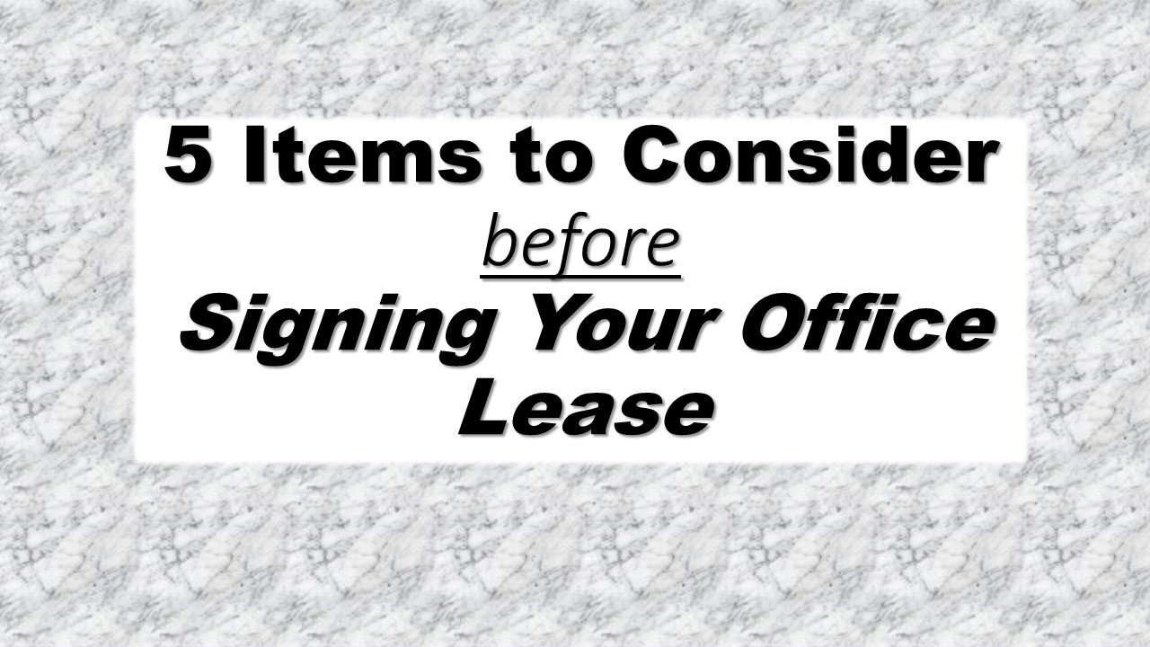 5 Items to Consider before signing your office lease
